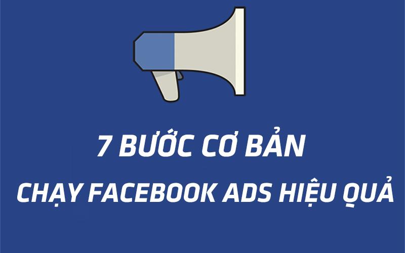 7 bước cơ bản giúp bạn chạy Facebook Ads hiệu quả nhất 2020