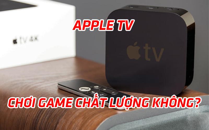 Apple TV có đang trở thành một máy chơi game chất lượng cao không?