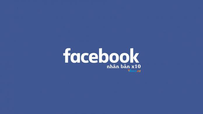 Download Facebook Nhân Bản x10 - Tăng like, tương tác