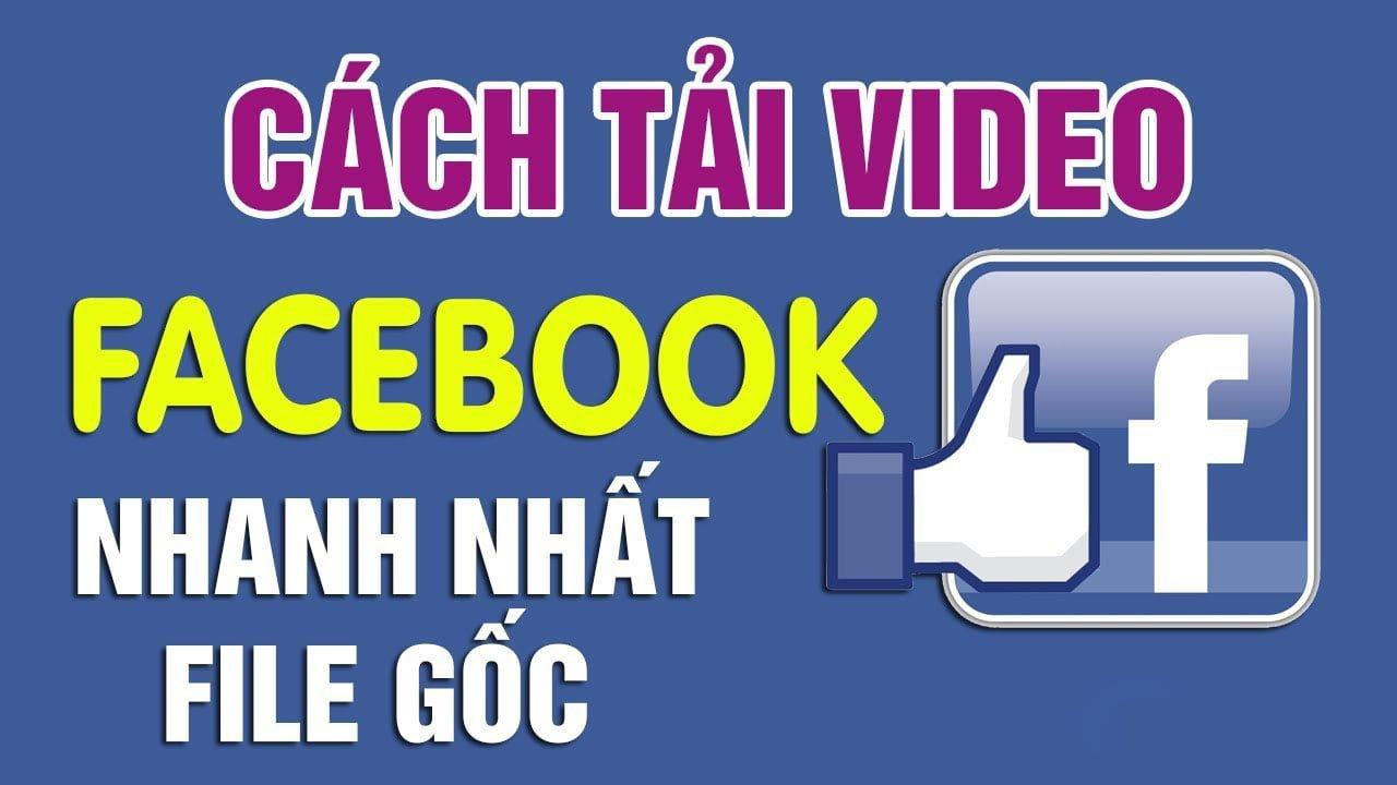 Download Video Facebook (không giảm chất lượng)