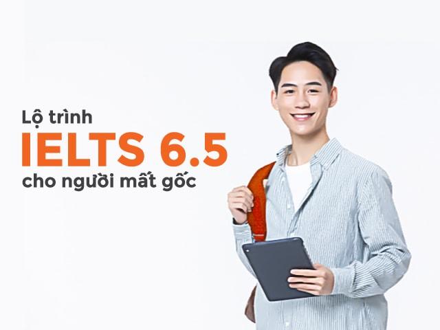 Lộ trình chinh phục IELTS 6.5+ | Chia sẻ miễn phí