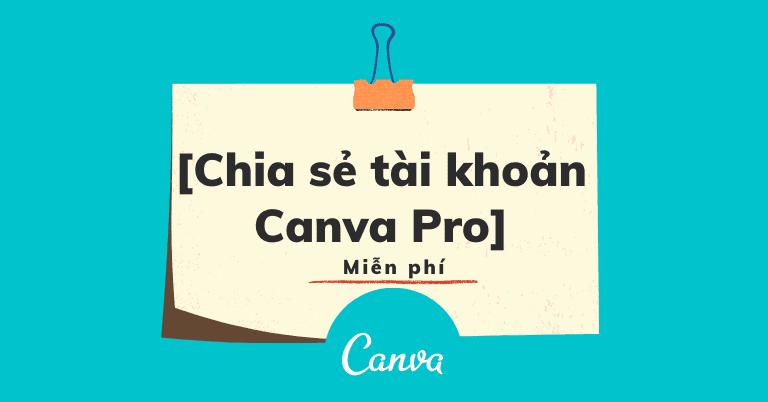 Chia sẻ tài khoản Canva pro 1 năm miễn phí bằng github